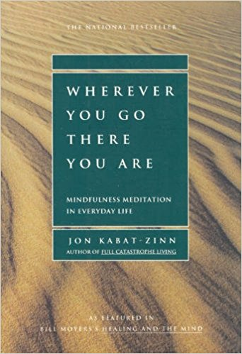 Wherever-You-Go-There-You-Are-Mindfulness-Meditation-in-Everyday-Life-Jon-Kabat-Zinn